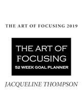 The Art Of Focusing: Motivational Planner