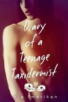 Diary of a Teenage Taxidermist (New Adult Jock/Goth Romance)