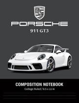 Porsche 911 GT3 Composition Notebook College Ruled / 8.5 x 11 in: Supercars Notebook, Lined Composition Book, Diary, Journal Notebook