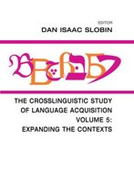 The Crosslinguistic Study of Language Acquisition