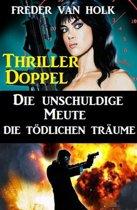 Thriller Doppel: Die unschuldige Meute/Die tödlichen Träume