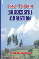 How to Be a Successful Christian
