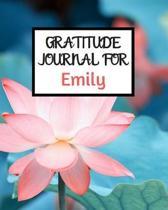 Gratitude Journal For Emily: Gratitude Journal / Notebook / Diary / Gratitude Journal For Women / Gratitude Journal For Kids / Gratitude Journal an
