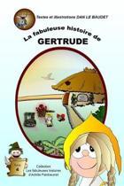 La fabuleuse histoire de Gertrude: Th�me: le respect des animaux