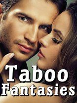 Taboo Fantasies: Contemporary MF Short Story Double, Two Erotic Books Younger Older First Time Pregnancy Alpha Male Bad Boys