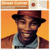 Street Corner: Ska Classics And The Original Rude Boy Sound