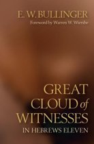 Great Cloud of Witnesses in Hebrews Eleven