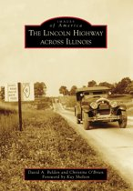 Lincoln Highway Across Illinois, The