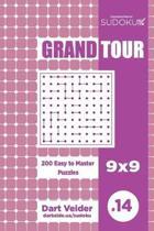 Sudoku Grand Tour - 200 Easy to Master Puzzles 9x9 (Volume 14)
