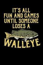 It's All Fun And Games Until Someone Loses A Walleye