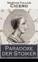 Paradoxe der Stoiker (Vollständige deutsche Ausgabe)