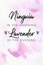 Ningxia in the Morning Lavender in the Evening