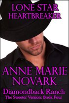 Lone Star Heartbreaker: The Sweeter Version: Book Four