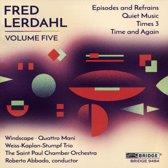 Fred Lerdahl, Volume Five