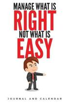 Manage What Is Right Not What Is Easy