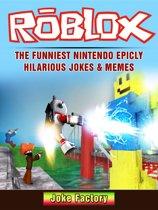Roblox The Funniest Nintendo Epicly Hilarious Jokes & Memes