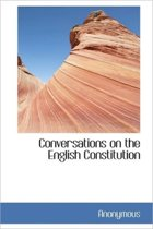 Conversations on the English Constitution