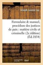Formulaire Et Manuel de la Proc dure Des Justices de Paix En Mati re Civile Et Criminelle