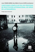 Cuestiones complejas en los procesos de restitucion internacional de niños en latinoamérica