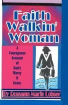 Faith Walk'in Woman