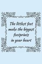 The Littlest Feet Make The Biggest Footprints In Your Heart