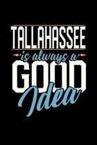 Tallahassee Is Always a Good Idea