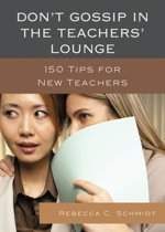 Don't Gossip in the Teachers' Lounge