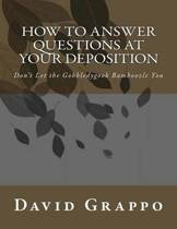 How to Answer Questions at Your Deposition