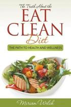 The Truth about the Eat Clean Diet