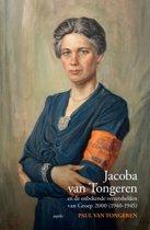 Jacoba van Tongeren en de onbekende verzetshelden van Groep 2000 (1940-1945)
