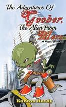 The Adventures of Goober, the Alien from Mars: Book One
