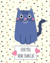 Love You More Than Cat