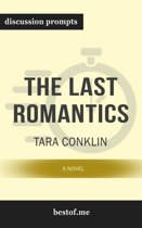 Summary: ''The Last Romantics: A Novel'' by Tara Conklin | Discussion Prompts