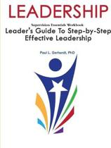 Leadership: Leader's Guide to Step-By-Step Leadership Development