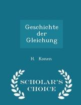 Geschichte Der Gleichung - Scholar's Choice Edition