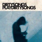 Dirty Songs Plays Dirty Songs