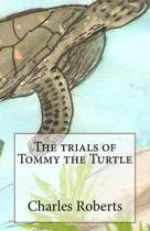 The Trials of Tommy the Turtle
