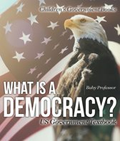 What is a Democracy? US Government Textbook | Children's Government Books