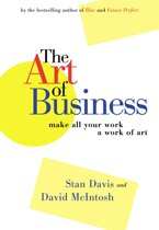 The Art of Business - Make All Your Work A Work of Art