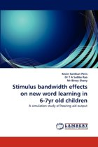 Stimulus Bandwidth Effects on New Word Learning in 6-7yr Old Children