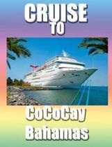 Cruise To CoCo Cay, Bahamas