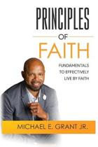 Principles of Faith: Fundamentals to Effectively Living by Faith