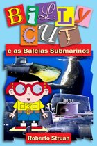 Billy Cut e as Baleias Submarinos
