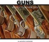 Guns Weekly Planner 2016