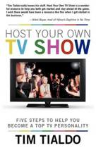 Host Your Own TV Show
