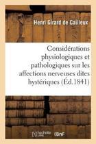 Consid rations Physiologiques Et Pathologiques Sur Les Affections Nerveuses Dites Hyst riques