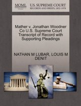 Mather V. Jonathan Woodner Co U.S. Supreme Court Transcript of Record with Supporting Pleadings