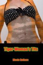 Tiger-Woman's Tits