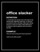 Urban Dictionary 'office Slacker' Funny Notebook. Journal & Exercise Book (Black)