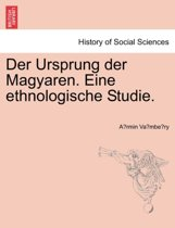 Der ursprung der magyaren. eine ethnologische studie.